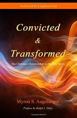 9780990395058: Convicted & Transformed: The Christian's Relationship to the Holy Spirit