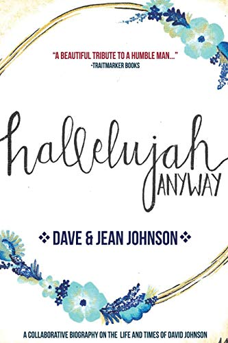 Hallelujah Anyway: The Life and Times of David Johnson: Jean Johnson