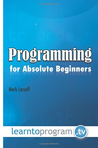 9780990402039: Programming for Absolute Beginners