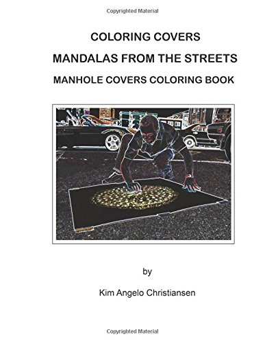 Mandalas from the streets: Manhole Covers Coloring Book (Unique Coloring Books) (Volume 2): Kim ...