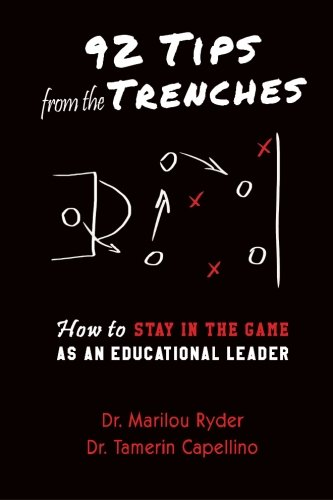 9780990410300: 92 Tips from the Trenches: How to Stay in the Game as an Educational Leader