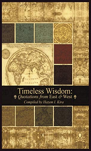 9780990411239: Timeless Wisdom: Quotations from East & West