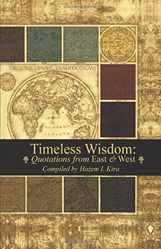 9780990411260: Timeless Wisdom: Quotations from East & West