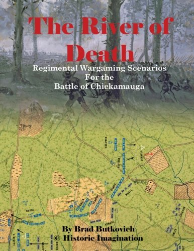 The River of Death: Regimental Wargame Scenarios for The Battle of Chickamauga: Butkovich, Brad