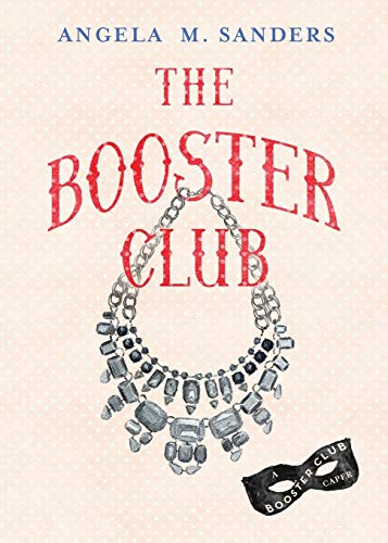 9780990413363: The Booster Club (The Booster Club capers)