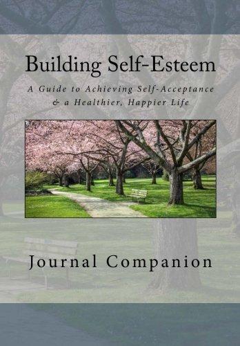 9780990413417: Building Self-Esteem Journal: A Guide to Achieving Self-Acceptance & a Healthier, Happier Life - Journal Companion