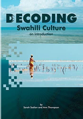 Decoding Swahili Culture: An Introduction: Sarah Sadian