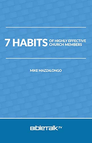7 Habits of Highly Effective Church Members: Mazzalongo, Mike