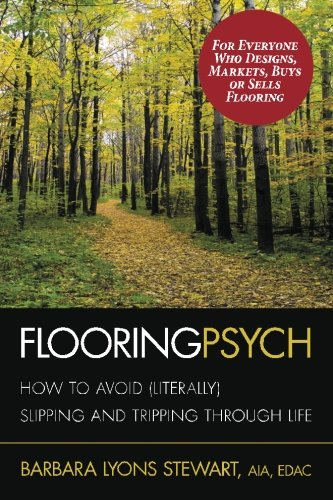 9780990418214: Flooring Psych: How to Avoid (Literally) Slipping and Tripping through Life