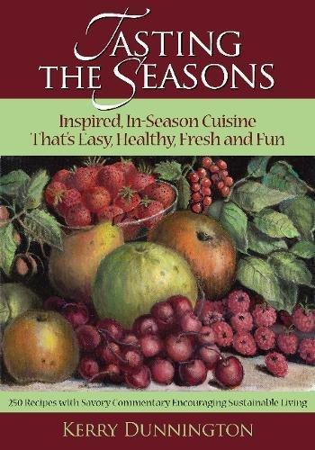 9780990418504: Tasting the Seasons: Inspired, In-Season Cuisine Thats Easy, Healthy, Fresh and Fun