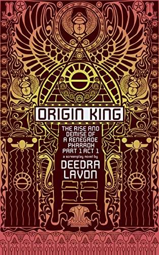 9780990421191: Origin King: The Rise and Demise of a Renegade Pharaoh