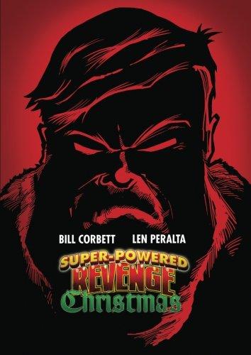Super Powered Revenge Christmas: Corbett, Bill