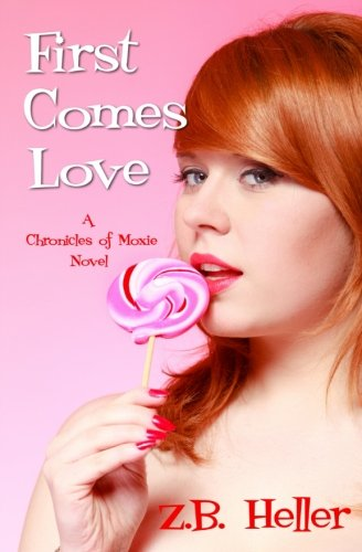 9780990425045: First Comes Love: A Chronicles of Moxie Novel