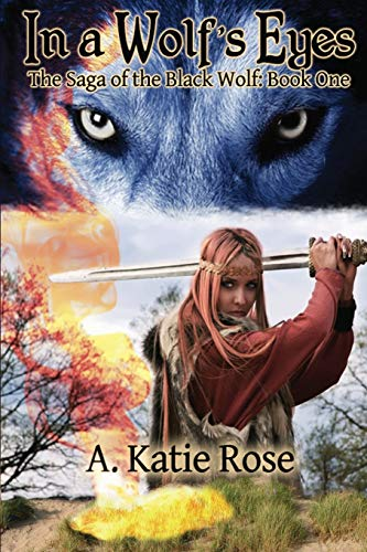 9780990427506: In a Wolf's Eyes (Saga of the Black Wolf) (Volume 1)
