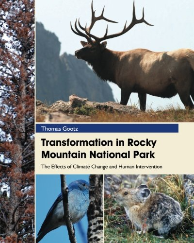 9780990430209: Transformation in Rocky Mountain National Park: The Effects of Climate Change and Human Intervention