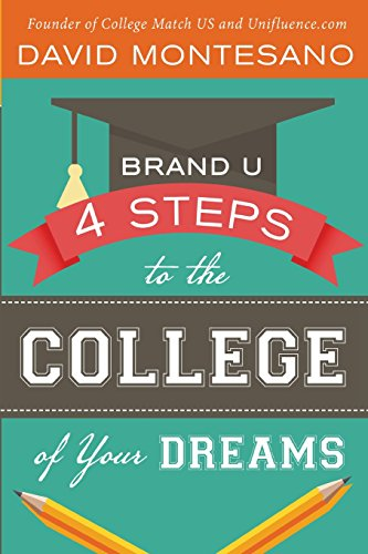 9780990431404: BRAND U: 4 Steps to the College of Your Dreams
