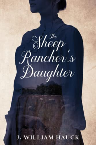 9780990434801: The Sheep Rancher's Daughter