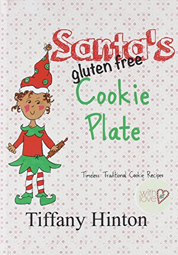 9780990435150: Santa's Gluten Free Cookie Plate: Timeless Traditional Recipes
