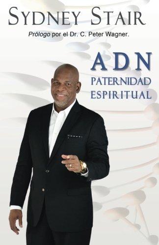 9780990437703: A D N: Paternidad Espiritual (Spanish Edition)