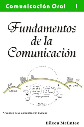 Fundamentos de la Comunicacion Oral (Volume 1): Eileen McEntee Ph.D.