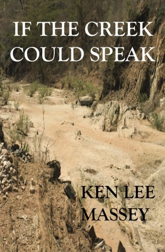 If The Creek Could Speak: Massey, Ken Lee
