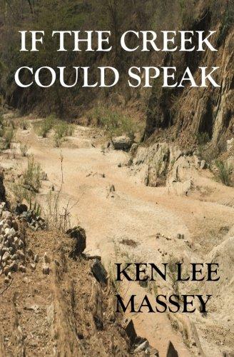 If The Creek Could Speak: Massey, Ken Lee