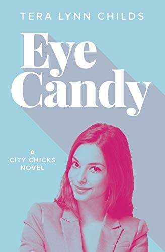 9780990460527: Eye Candy (City Chicks) (Volume 1)