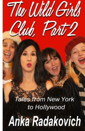 9780990462125: The Wild Girls Club, Part 2: Tales from New York to Hollywood