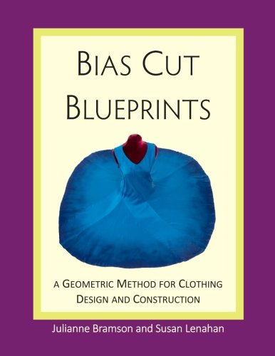 9780990464303: Bias Cut Blueprints: a Geometric Method for Clothing Design and Construction