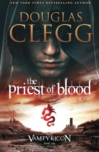 9780990464877: The Priest of Blood (The Vampyricon) (Volume 1)