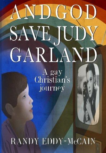 And God Save Judy Garland: A gay: Randy Eddy-McCain