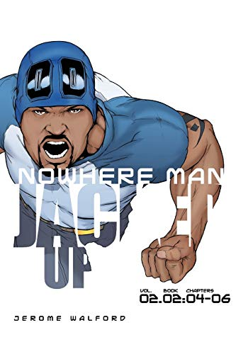 Nowhere Man: Jacked Up, Book Two: Jerome S. Walford