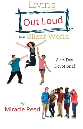 Living Out Loud in a Silent World: Reed, Miracle T
