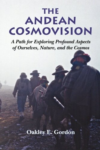 9780990480006: The Andean Cosmovision: A Path for Exploring Profound Aspects of Ourselves, Nature, and the Cosmos