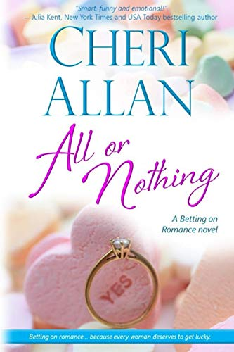 9780990481553: All or Nothing (A Betting on Romance Novel) (Volume 3)