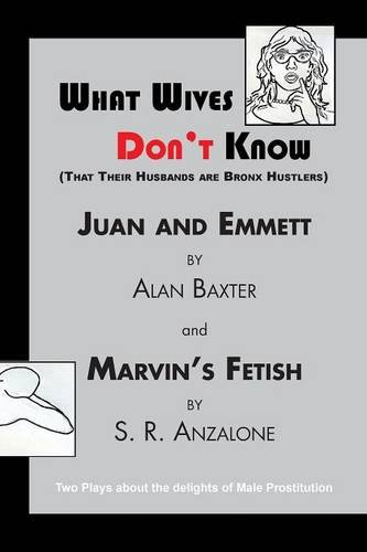 What Wives Don't Know: Baxter, Alan, Anzalone, S. R.