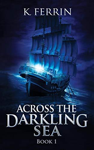 Across the Darkling Sea: K Ferrin