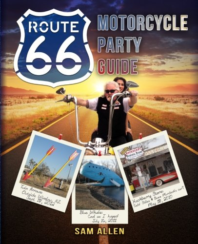 Motorcycle Party Guide to Route 66 (Color Version): Sam Allen