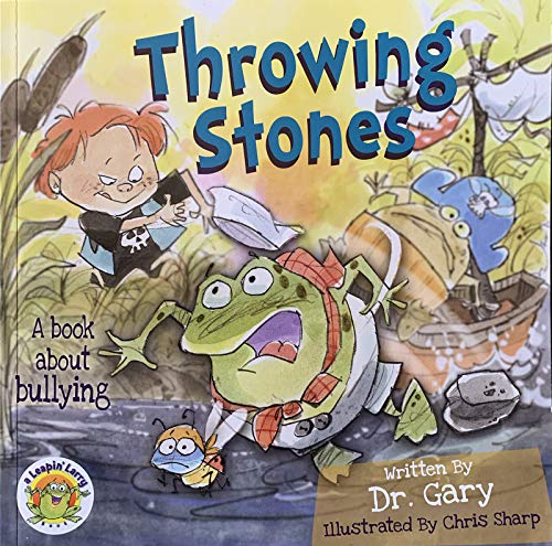 Throwing Stones: A Book about Bullying (Leapin' Larry): Benfield, Gary