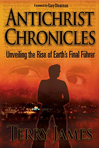 9780990497417: Antichrist Chronicles: Unveiling the Rise of Earth's Final Führer