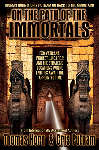9780990497455: On the Path of the Immortals: Exo-Vaticana, Project L. U. C. I. F. E. R. , and the Strategic Locations Where Entities Await the Appointed Time