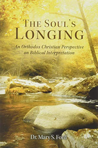 9780990502968: The Soul's Longing: An Orthodox Christian Perspective on Biblical Interpretation