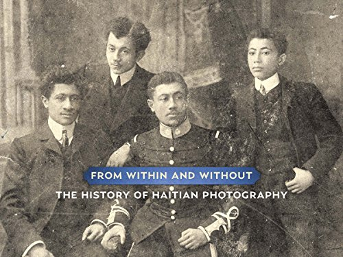 9780990506348: From Within and Without: The History of Haitian Photography