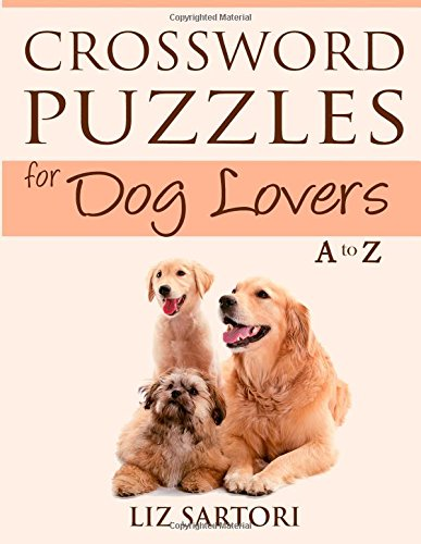 9780990511328: Crossword Puzzles for Dog Lovers A to Z (Crossword Puzzles A to Z) (Volume 3)