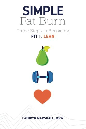 9780990514725: Simple Fat Burn: Three Steps To Becoming Fit & Lean