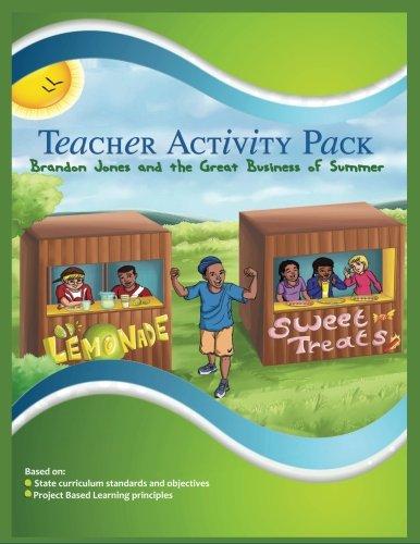 9780990514930: Brandon Jones and the Great Business of Summer: Teacher Activity Pack (TAP) (The Brandon Jones Series)