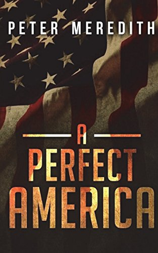 A Perfect America: Meredith, Peter