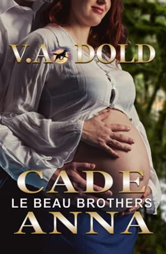 9780990523574: Cade & Anna: The Follow-up HEA to the Novel Cade (Le Beau Series HEA) (Volume 1)