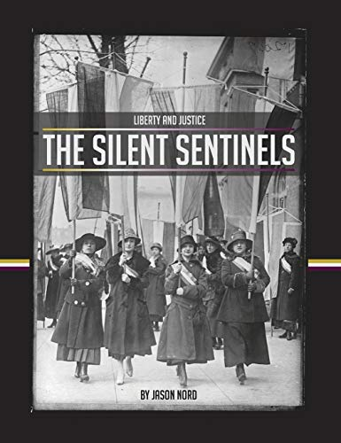 9780990526100: The Silent Sentinels (Liberty and Justice)