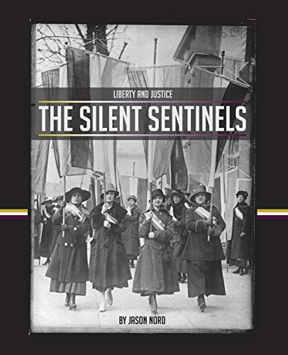 9780990526117: The Silent Sentinels (Liberty and Justice)
